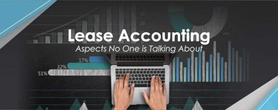 Lease Accounting – Aspects No One is Talking About