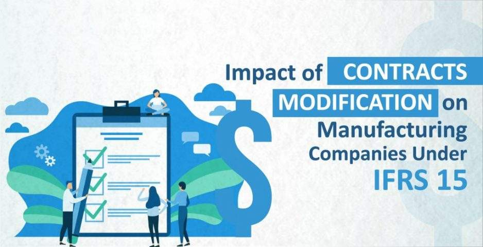 Impact of Contracts Modification on Manufacturing Companies Under IFRS 15